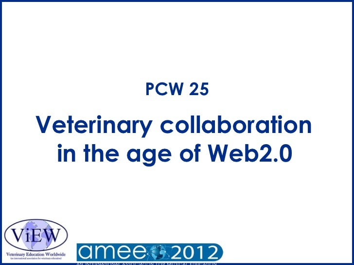 PCW 25Veterinary collaboration in the age of Web2.0