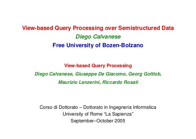 View-based Query Processing over Semistructured Data                  Diego Calvanese          Free University of Bozen-Bo...