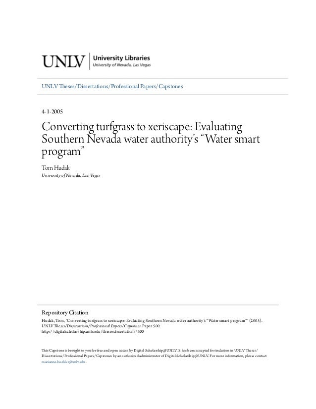 UNLV Theses/Dissertations/Professional Papers/Capstones4-1-2005Converting turfgrass to xeriscape: EvaluatingSouthern Nevad...