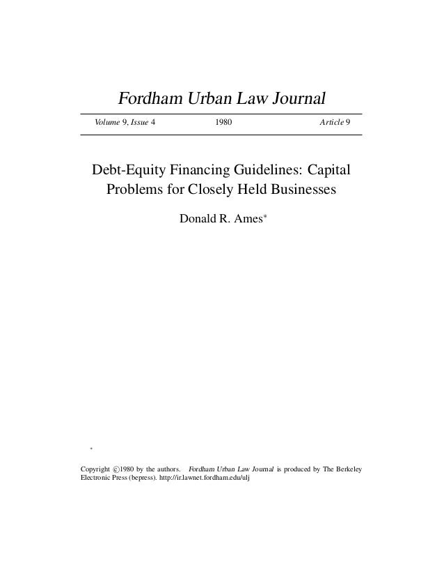 Fordham Urban Law Journal      Volume 9, Issue 4                  1980                            Article 9   Debt-Equity ...