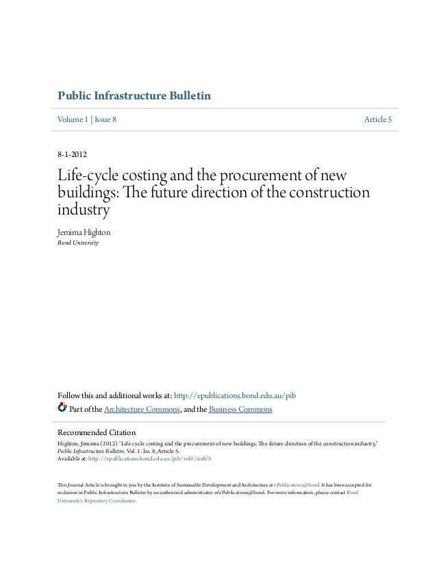 Public Infrastructure Bulletin Volume 1   Issue 8  Article 5  8-1-2012  Life-cycle costing and the procurement of new buil...