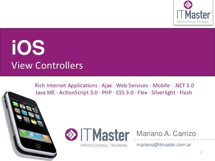 iOSView Controllers     Rich Internet Applications · Ajax · Web Services · Mobile · .NET 3.0     Java ME · ActionScript 3....