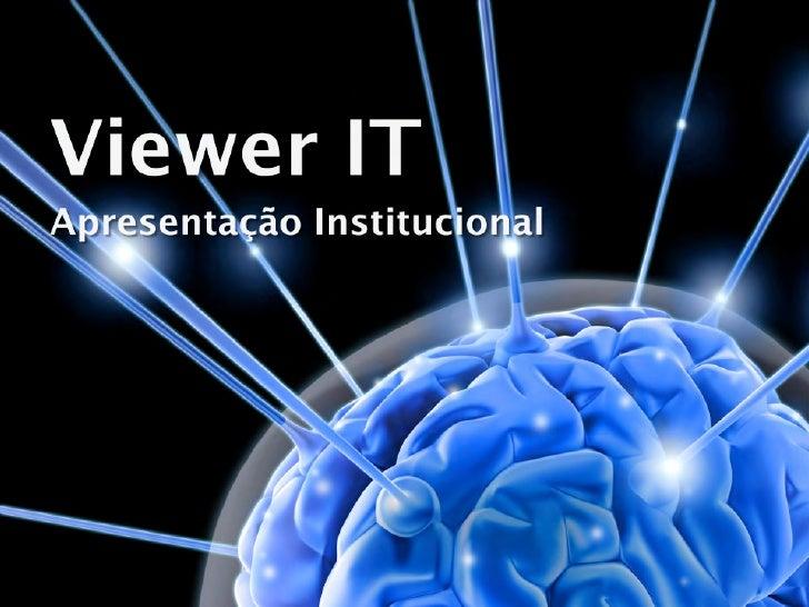 Apresentação Institucional da Viewer IT