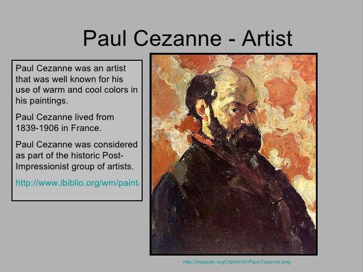 Paul Cezanne - Artist http://imagedir.org/ClipArt/39-Paul-Cezanne.png   Paul Cezanne was an artist that was well known for...