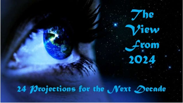 The View From 2024 24 Projections for the Next Decade