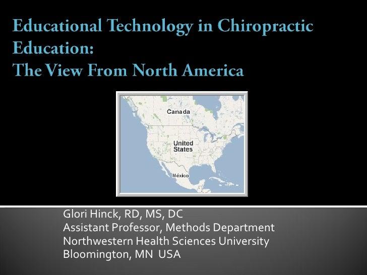 Glori Hinck, RD, MS, DC Assistant Professor, Methods Department Northwestern Health Sciences University Bloomington, MN  USA