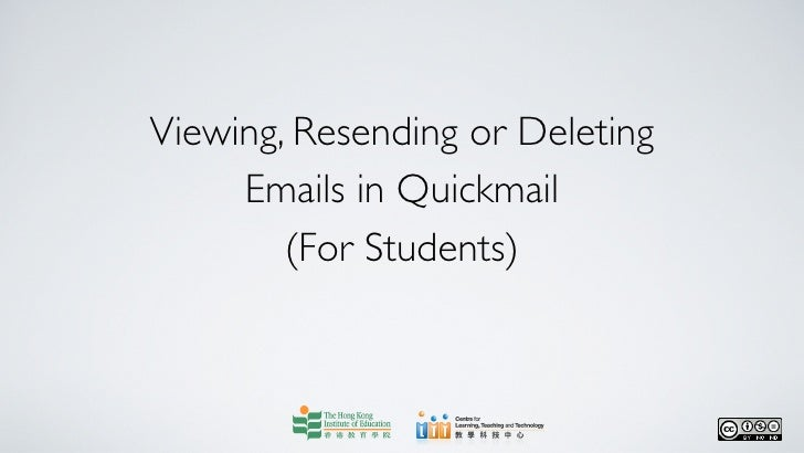 Viewing, Resending or Deleting     Emails in Quickmail        (For Students)