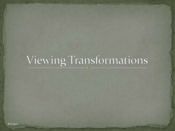 Viewing Transformations<br />5/18/2010<br />