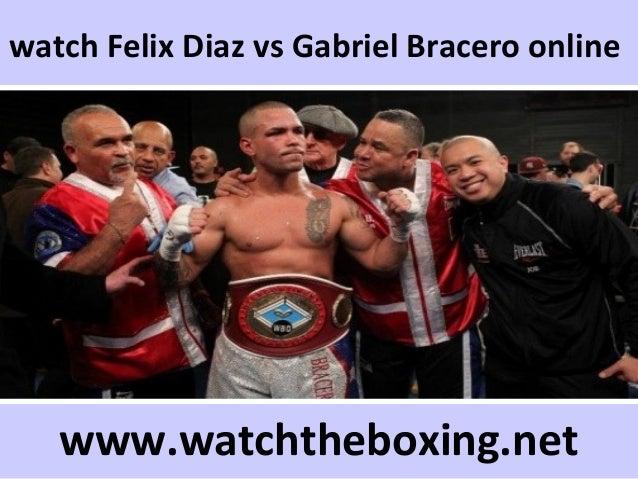 watch Felix Diaz vs Gabriel Bracero online www.watchtheboxing.net