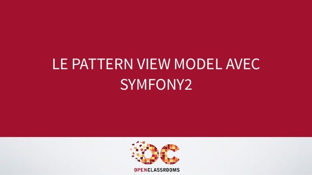 LE PATTERN VIEW MODEL AVEC SYMFONY2