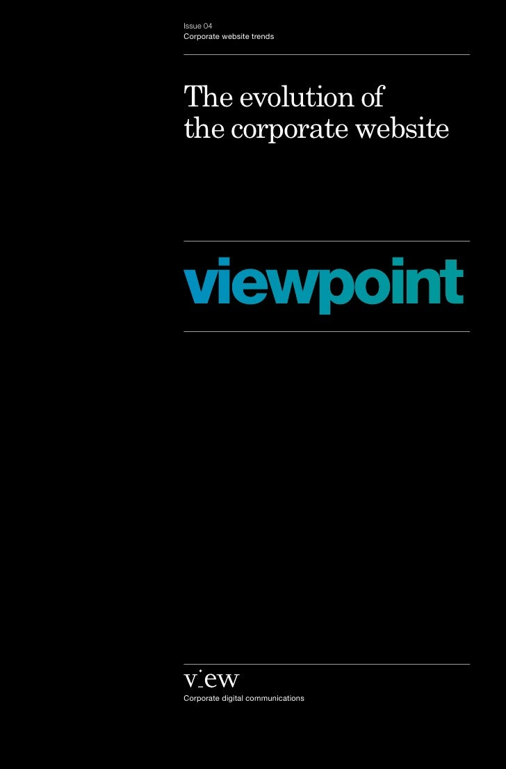 Issue 04 Corporate website trends     The evolution of the corporate website     viewpoint     Corporate digital communica...