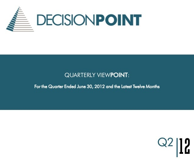 QUARTERLY VIEWPOINT:For the Quarter Ended June 30, 2012 and the Latest Twelve Months|12Q2