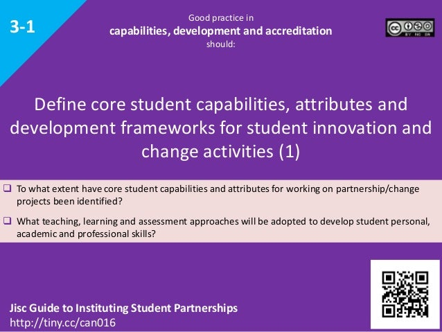 3-1  Good practice in  capabilities, development and accreditation should:  Define core student capabilities, attributes a...