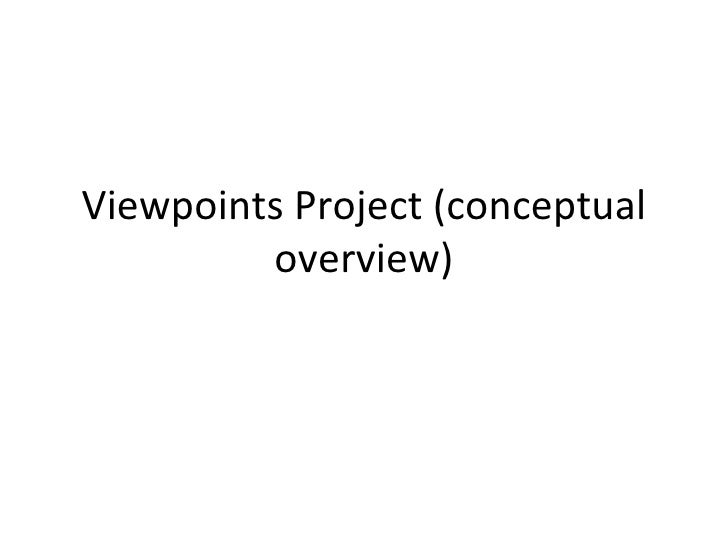 Viewpoints Project (conceptual overview)