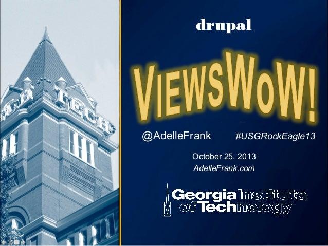 drupal  @AdelleFrank  #USGRockEagle13  October 25, 2013 AdelleFrank.com