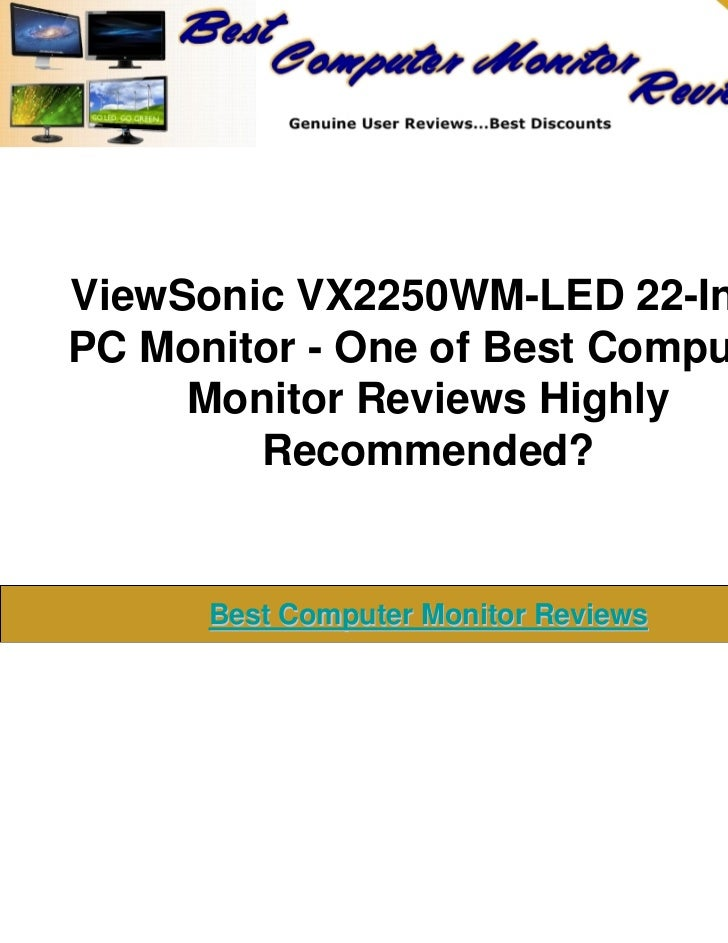 ViewSonic VX2250WM-LED 22-InchPC Monitor - One of Best Computer     Monitor Reviews Highly        Recommended?      Best C...