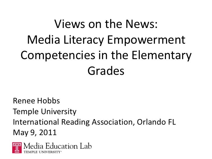 Views on the News: Media Literacy Empowerment Competencies in the Elementary Grades<br />Renee Hobbs<br />Temple Universit...