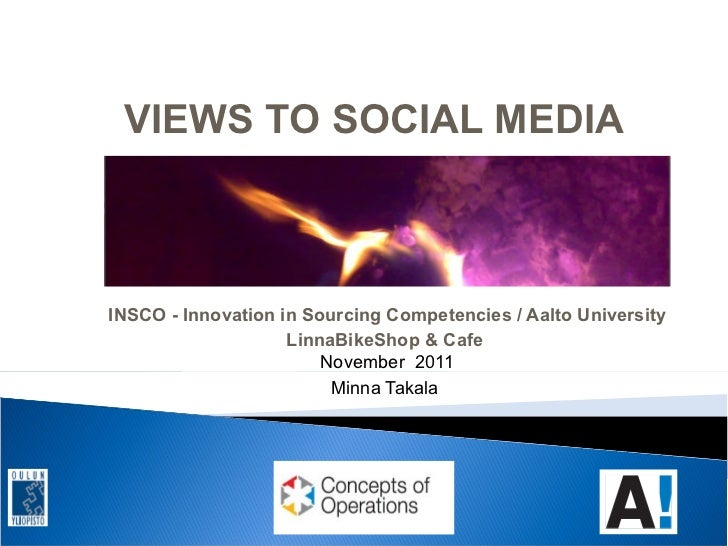 VIEWS TO SOCIAL MEDIAINSCO - Innovation in Sourcing Competencies / Aalto University                    LinnaBikeShop & Caf...