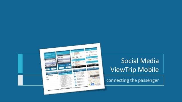 Social Media ViewTrip Mobileconnecting the passenger