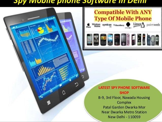 Spy Mobile phone Software in Delhi LATEST SPY PHONE SOFTWARE SHOP B-9, 3rd Floor, Nawada Housing Complex Patal Garden Dwar...