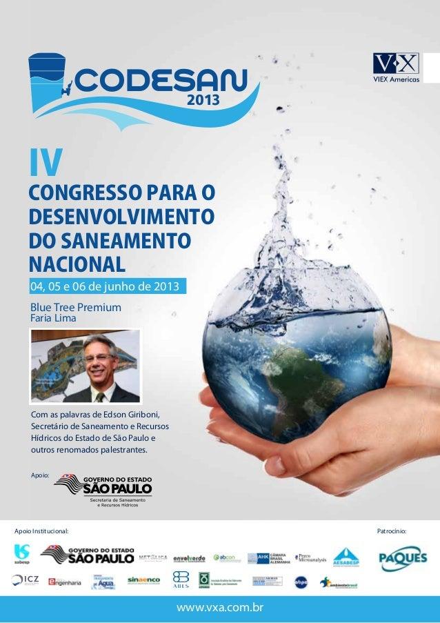 IVCongresso para oDesenvolvimentodo SaneamentoNacional04, 05 e 06 de junho de 2013Blue Tree PremiumFaria LimaApoio:Apoio I...
