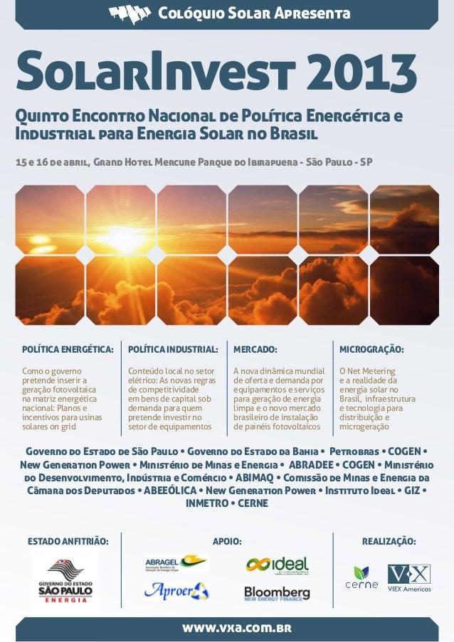 Colóquio Solar ApresentaSolarInvest 2013Quinto Encontro Nacional de Política Energética eIndustrial para Energia Solar no ...
