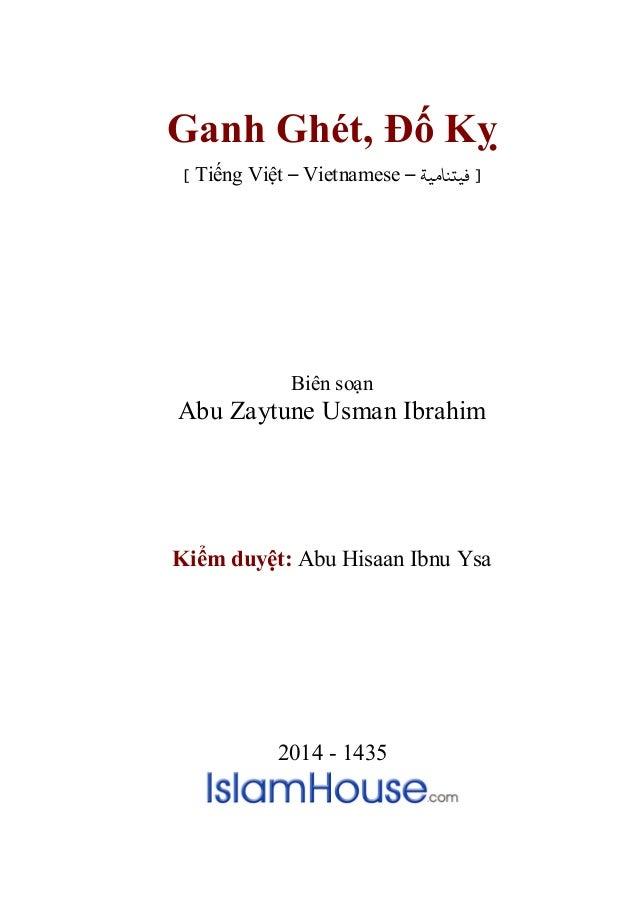 Ganh Ghét, Đố Kỵ [ Tiếng Việt – Vietnamese – ﻓﻴتﻨﺎﻣﻴﺔ ] Biên soạn Abu Zaytune Usman Ibrahim Kiểm duyệt: Abu Hisaan Ibnu ...