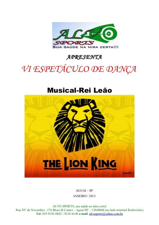 APRESENTA   VI ESPETÁCULO DE DANÇA                      Musical-Rei Leão                                          AGUAI – ...