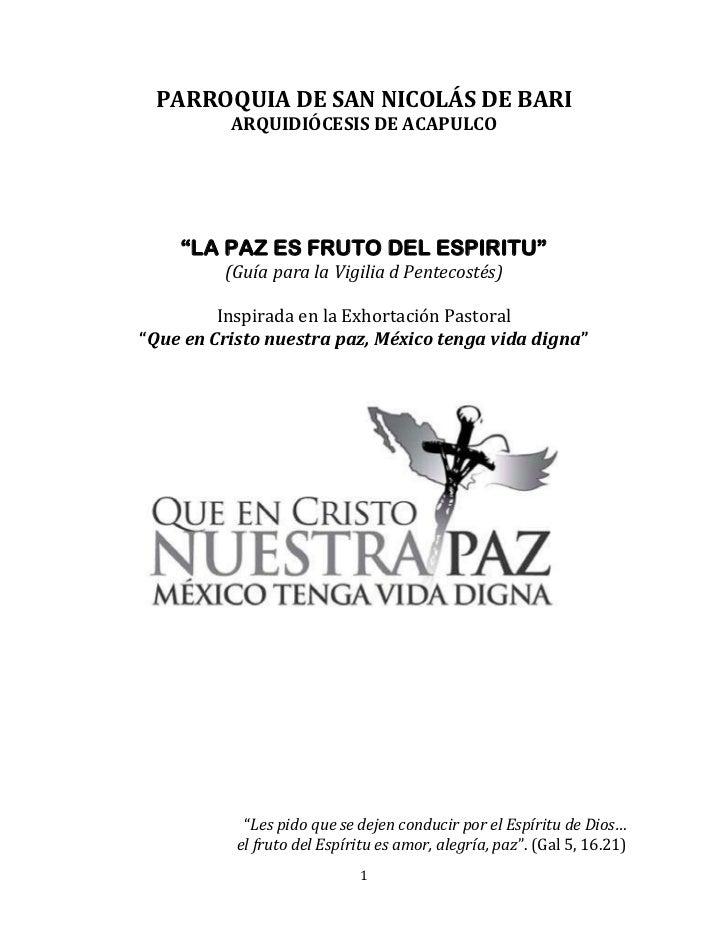 """PARROQUIA DE SAN NICOLÁS DE BARI<br />ARQUIDIÓCESIS DE ACAPULCO<br />""""LA PAZ ES FRUTO DEL ESPIRITU""""<br />(Guía para la Vig..."""