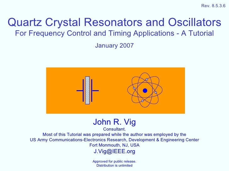 Rev. 8.5.3.6Quartz Crystal Resonators and Oscillators For Frequency Control and Timing Applications - A Tutorial          ...