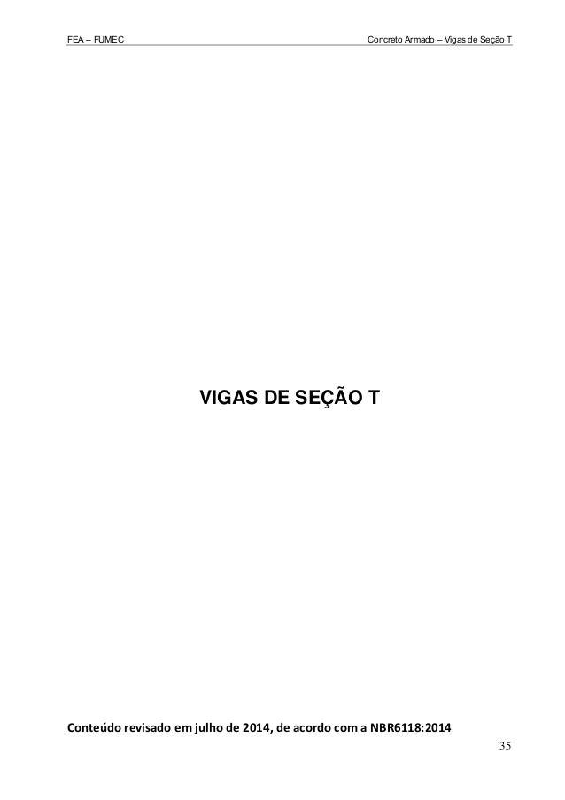 FEA – FUMEC Concreto Armado – Vigas de Seção T 35 VIGAS DE SEÇÃO T Conteúdorevisadoemjulhode2014,deacordocomaNBR...