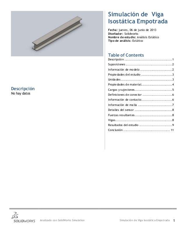 Analizado con SolidWorks Simulation Simulación de Viga Isostática Empotrada 1 Simulación de Viga Isostática Empotrada Fech...