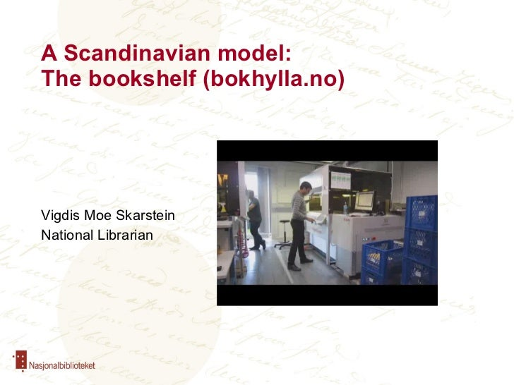 A Scandinavian model:  The bookshelf (bokhylla.no)  Vigdis Moe Skarstein National Librarian