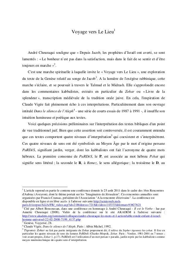 Voyage vers Le Lieu1  André Chouraqui souligne que « Depuis Jacob, les prophètes d'Israël ont averti, se sont lamentés : «...