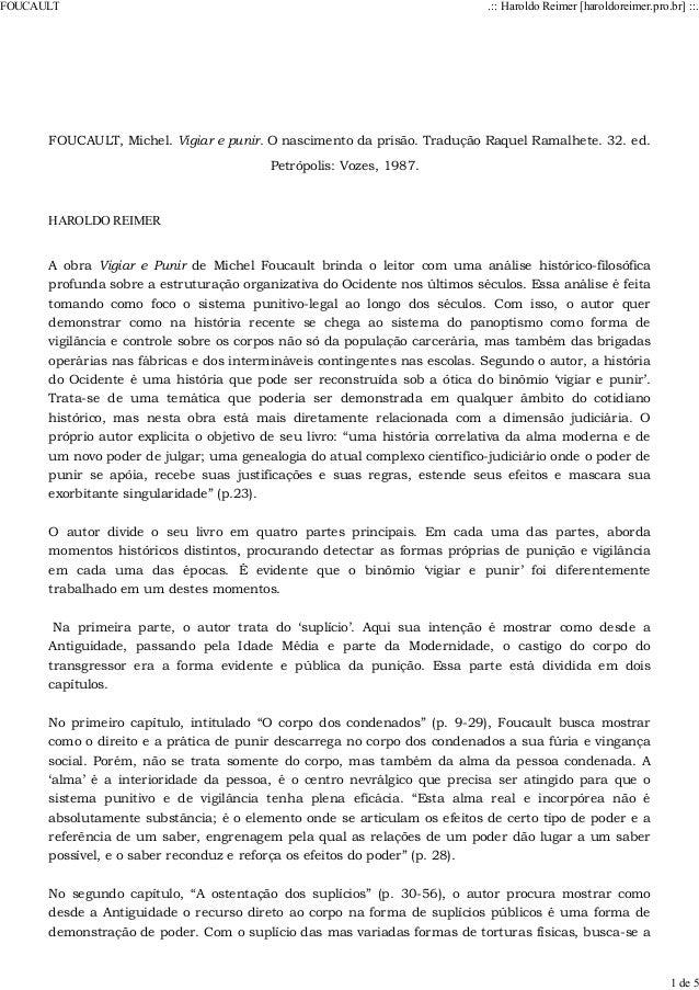 FOUCAULT, Michel. Vigiar e punir. O nascimento da prisão. Tradução Raquel Ramalhete. 32. ed. Petrópolis: Vozes, 1987. HARO...