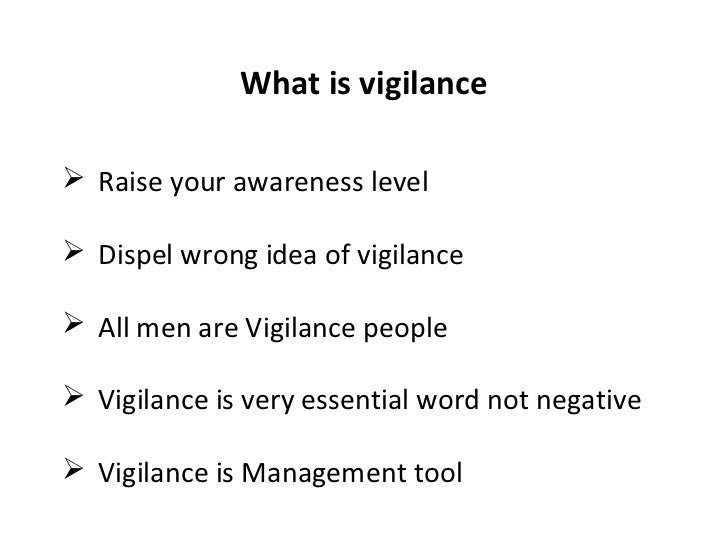 Role of Vigilance in Management