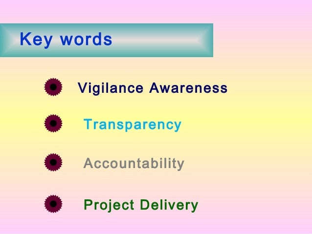 Transparency Accountability 0 Vigilance Awareness Key words Project Delivery