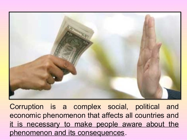 Corruption is a complex social, political and economic phenomenon that affects all countries and it is necessary to make p...