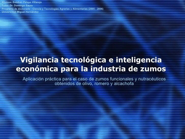 Vigilancia tecnológica e inteligencia económica para la industria de zumos Aplicación práctica para el caso de zumos funci...