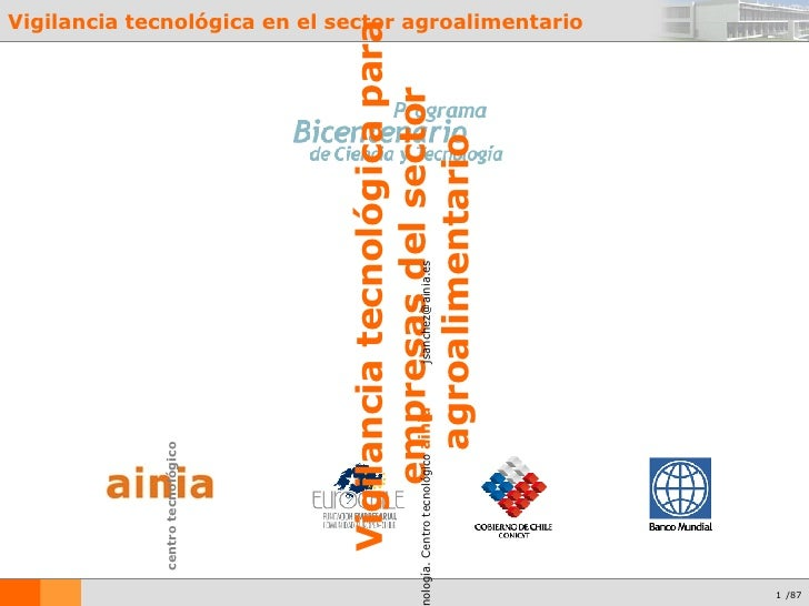 centro tecnológico Vigilancia tecnológica para empresas del sector agroalimentario   Jackie Sánchez-Molero. Jefe Dpto. Tra...