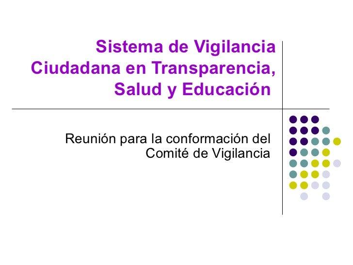 Sistema de Vigilancia Ciudadana en Transparencia, Salud y Educación  Reunión para la conformación del Comité de Vigilancia