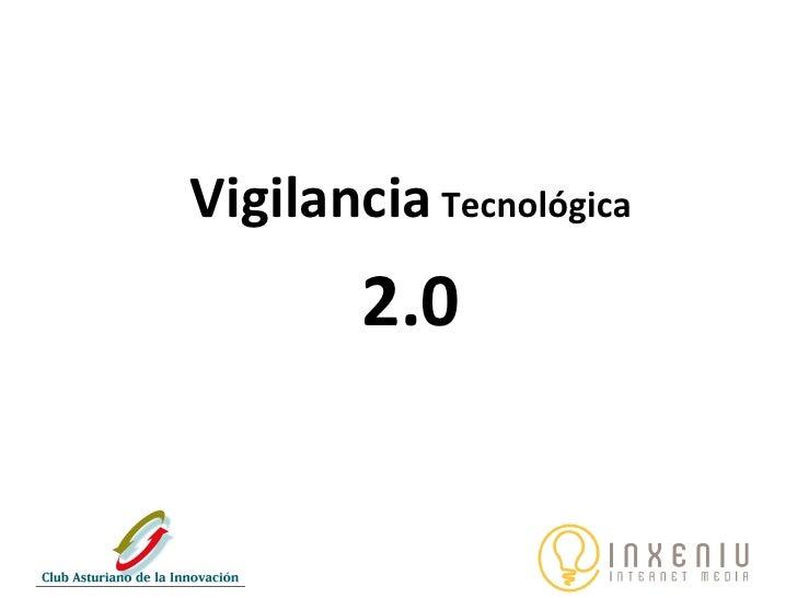 Vigilancia  Tecnológica  2.0