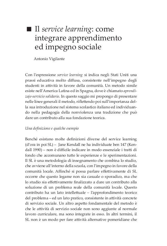  Il service learning: come integrare apprendimento ed impegno sociale Antonio Vigilante Con l'espressione service learnin...