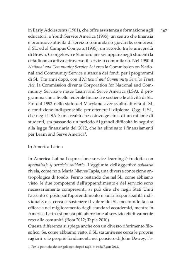 167in Early Adolescents (1981), che offre assistenza e formazione agli educatori, a Youth Service America (1985), un centr...
