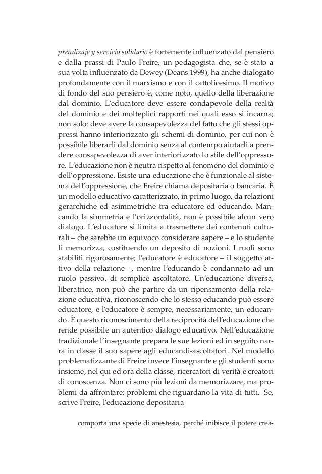 prendizaje y servicio solidario è fortemente influenzato dal pensiero e dalla prassi di Paulo Freire, un pedagogista che, ...