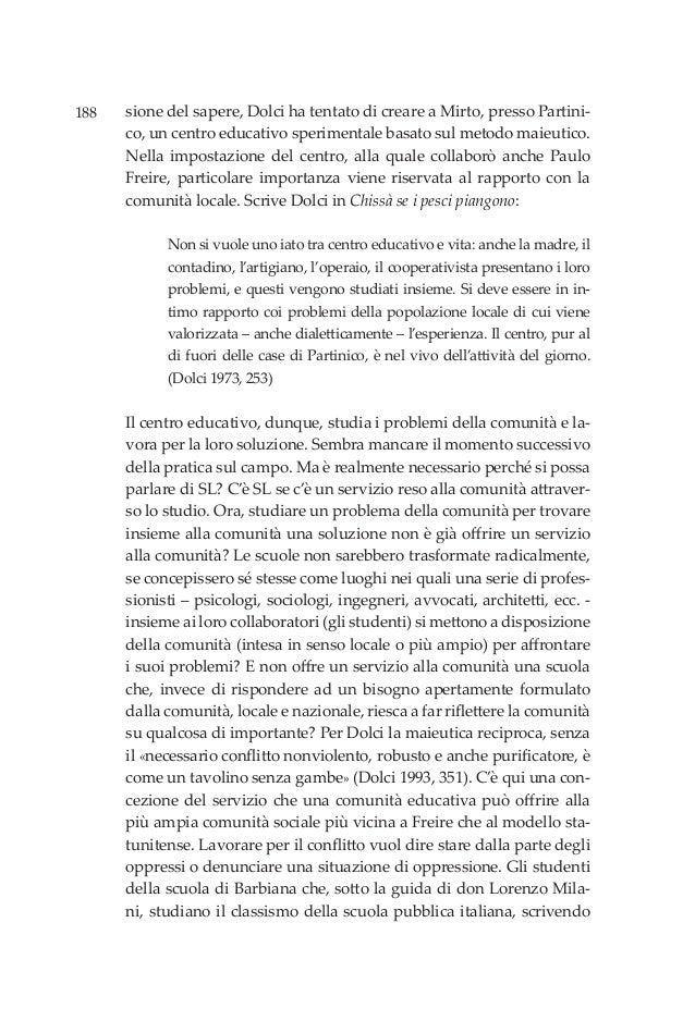 188 sione del sapere, Dolci ha tentato di creare a Mirto, presso Partini- co, un centro educativo sperimentale basato sul ...