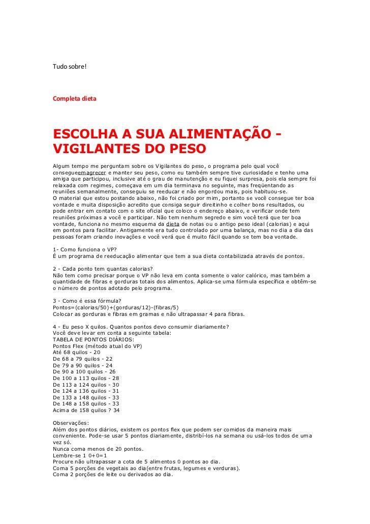 Tudo sobre!Completa dietaESCOLHA A SUA ALIMENTAÇÃO -VIGILANTES DO PESOAlgum tempo me perguntam sobre os Vigilantes do peso...