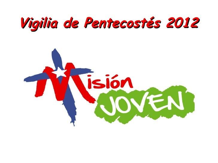 Vigilia de Pentecostés 2012