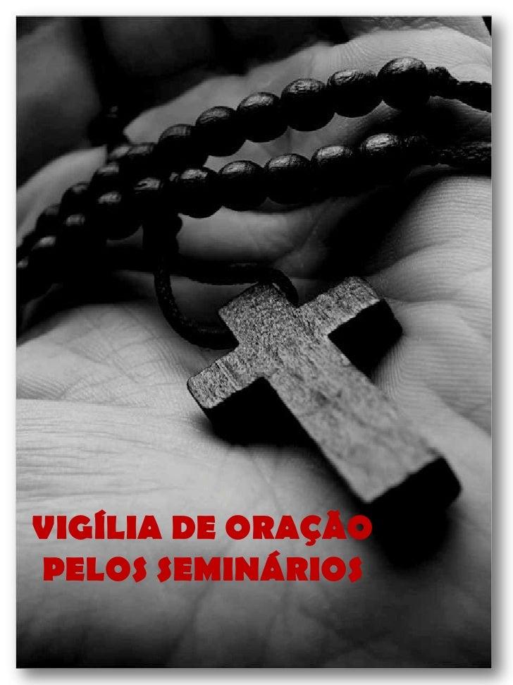 VIGÍLIA DE ORAÇÃO<br />PELOS SEMINÁRIOS<br />