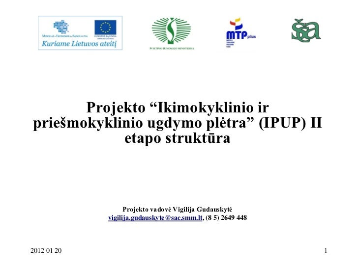 """Projekto """"Ikimokyklinio irpriešmokyklinio ugdymo plėtra"""" (IPUP) II            etapo struktūra                   Projekto v..."""